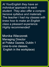 Monika's opinion about English in the workplace course on one-to-one basis offered by YourEnglish Language School in Dublin